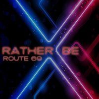 Rather Be — Route 69