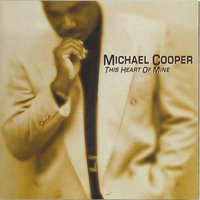 This Heart Of Mine — Michael Cooper