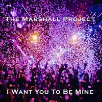 I Want You to Be Mine — The Marshall Project