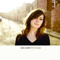 Tim's House — Kate Walsh