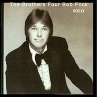 Solo — The Brothers Four, Bob Flick