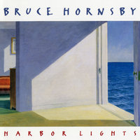 Harbor Lights — Bruce Hornsby, Bruce Hornsby And The Range