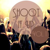 Shoot It up, Vol. 1 — Up Records