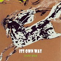 Its Own Way — Count Basie & His Orchestra, Count Basie & His All American Rhythm