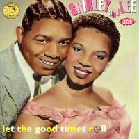 Aladdin '52-'59:Let The Good Times Roll — Shirley & Lee