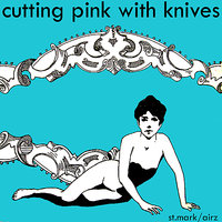 St Mark/Airz — Cutting Pink With Knives