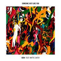 Someone Just Like You — Mattie Safer, Beni