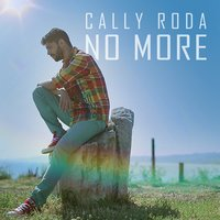 No More — Cally Roda
