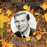 The Outstanding Johnnie Ray — Johnnie Ray
