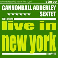 In New York — Cannonball Adderley Sextet