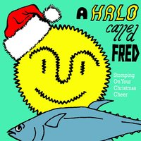 Stomping On Your Christmas Cheer — A Halo Called Fred