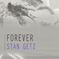 Forever — Stan Getz