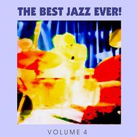 The Best Jazz Ever! Vol. 4 — сборник