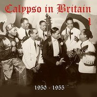 Calypso in Britain (1950 - 1955), Volume 1 — сборник