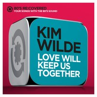 Love Will Keep Us Together — Kim Wilde