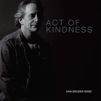 Act Of Kindness — Dan Bruder Band