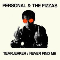 Tear Jerker — Personal and The Pizzas