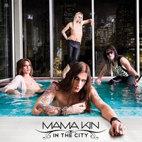 In The City — Mama Kin