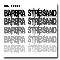 Barbra Streisand — Big Truck
