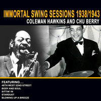 Immortal Swing Sessions 1938/1943 — Coleman Hawkins, Chu Berry, Chu Berry and Coleman Hawkins