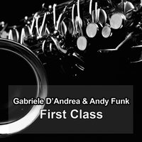 First Class — Gabriele D'Andrea, Andy Funk