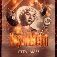 The Mega Collection — Etta James