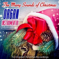 The Many Sounds of Christmas: Organ Instrumental — сборник