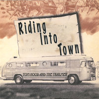 Riding Into Town — Tom Hood and The Trailmen