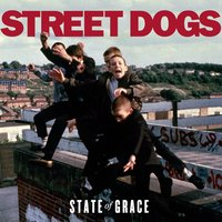 State of Grace — Street Dogs