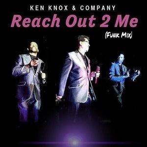 Ken Knox & Company - Reach Out 2 Me