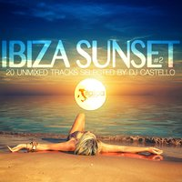Ibiza Sunset, Vol. 2 — DJ Castello