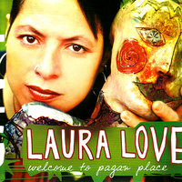 Welcome To Pagan Place — Laura Love