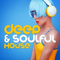Deep & Soulful House — Deep House