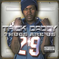 THUGS ARE US — Trick Daddy