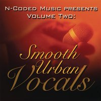 N-Coded Music Presents Volume Two: Smooth Urban Vocals — N-Coded Music