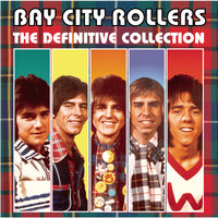 Bay City Rollers: The Definitive Collection — Bay City Rollers