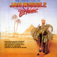 The Legend Lives On - Jah Wobble In 'Betrayal' — Jah Wobble