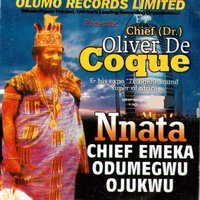 Nnata Chief Emeka Odumegwu Ojukwu — Chief Dr. Oliver De Coque & His Expo '76 Ogene Sound Super of Africa, Chief Dr. Oliver De Coque, His Expo '76 Ogene Sound Super of Africa