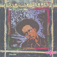 Bad Boy Lover Man CD1 — Gregory Isaacs