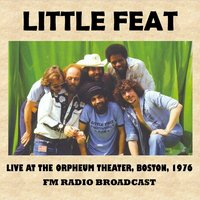 Live at the Orpheum Theater, Boston, 1976 (FM Radio Broadcast) — Little Feat