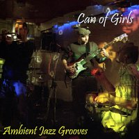 Ambient Jazz Grooves — Can Of Girls