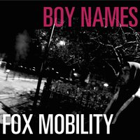 Fox Mobility — Boy Names