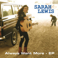 Always Want More - EP — Sarah Lewis