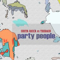 Party People — Costa Ricca, Tribaco