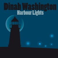 Harbour Lights — Dinah Washington