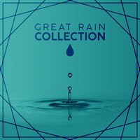 Great Rain Collection — Rain Sounds & White Noise