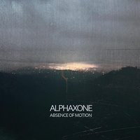 Absence of Motion — Alphaxone
