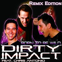 Born to Be Wild — Dirty Impact