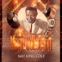 The Mega Collection — Nat King Cole