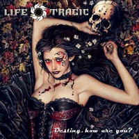 Destiny, how are you? — Life Tragic